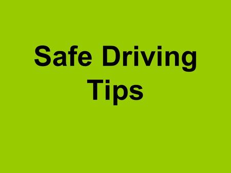 Safe Driving Tips. Avoid Aggressive Driving - Speeding - Tail gating - Conflict Monitor Speed - Stopping time & Distance - Road & Weather Conditions (wind)