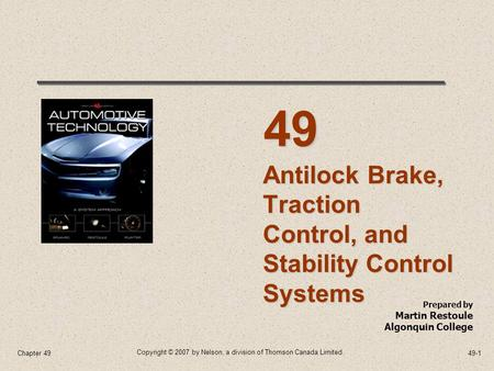 Antilock Brake, Traction Control, and Stability Control Systems