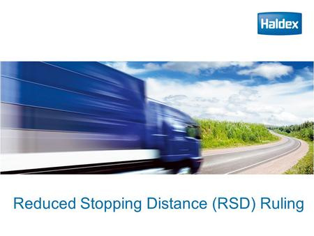 Reduced Stopping Distance (RSD) Ruling. Innovative Vehicle Solutions 2 What the entire RSD ruling means or does not mean for fleets as a whole. The second.