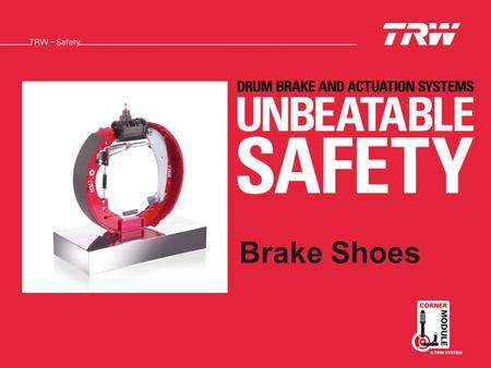 Brake Shoes. braking. steering. suspension Globally, 45% of new cars are fitted with Drum Brakes and this figure is set to remain above 40% for the next.
