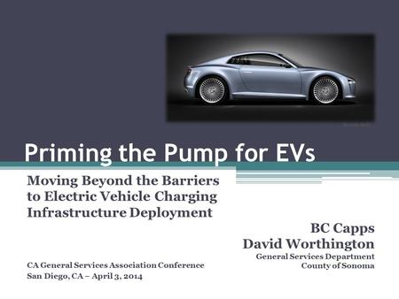 Priming the Pump for EVs Moving Beyond the Barriers to Electric Vehicle Charging Infrastructure Deployment Source: Audi BC Capps David Worthington General.