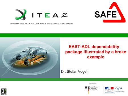 EAST-ADL dependability package illustrated by a brake example Dr. Stefan Voget.