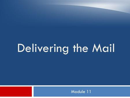 Delivering the Mail Module 11.