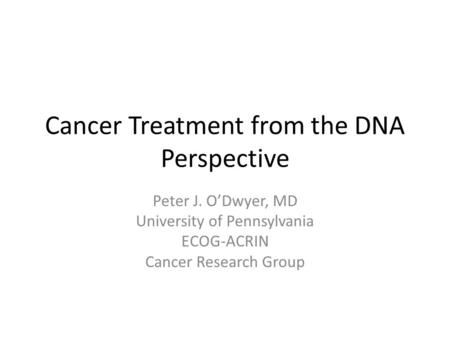 Cancer Treatment from the DNA Perspective