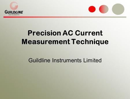 Precision AC Current Measurement Technique Guildline Instruments Limited.
