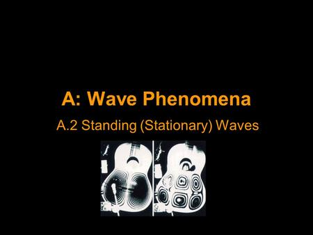 A.2 Standing (Stationary) Waves