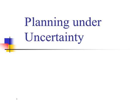 1 Planning under Uncertainty. Today's Topics Sequential Decision Problems Markov Decision Process (MDP) Value Iteration Policy Iteration Partially Observable.