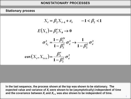 Stationary process NONSTATIONARY PROCESSES 1 In the last sequence, the process shown at the top was shown to be stationary. The expected value and variance.