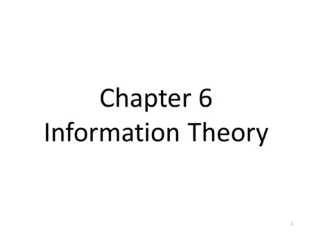 Chapter 6 Information Theory