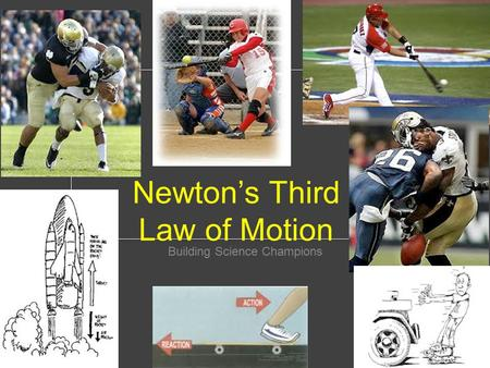 Newton's Third Law of Motion Building Science Champions.