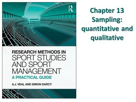 Chapter 13 Sampling: quantitative and qualitative
