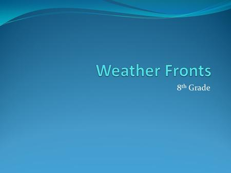 Weather Fronts 8th Grade.
