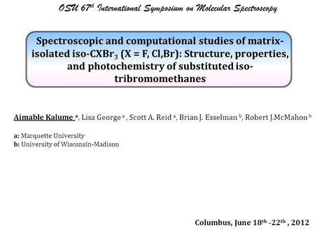 Spectroscopic and computational studies of matrix- isolated iso-CXBr 3 (X = F, Cl,Br): Structure, properties, and photochemistry of substituted iso- tribromomethanes.