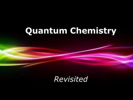 Quantum Chemistry Revisited Powerpoint Templates.