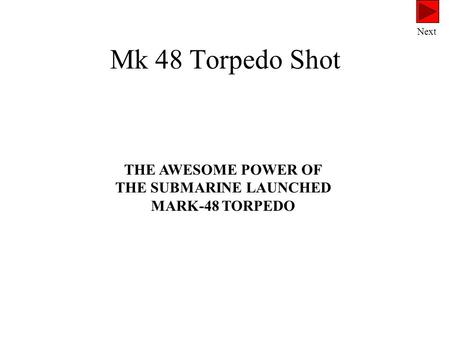 Mk 48 Torpedo Shot THE AWESOME POWER OF THE SUBMARINE LAUNCHED MARK-48 TORPEDO Next.