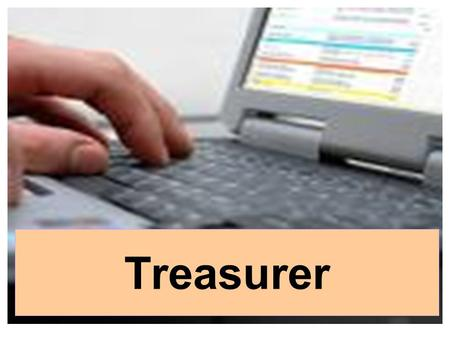 Treasurer. Taking Charge Get Old Record Book List of Members Bank Statement Fix Asset Register Fix Diposit Receipts Audited Balance Sheet List of Outstanding.