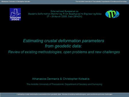 Athanasios Dermanis & Christopher KotsakisThe Aristotle University of Thessaloniki, Department of Geodesy and Surveying Estimating crustal deformation.