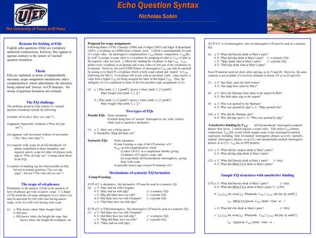 Reasons for looking at EQs English echo questions (EQs) are exemplary untutored constructions; however, they appear to operate contrary to the system of.