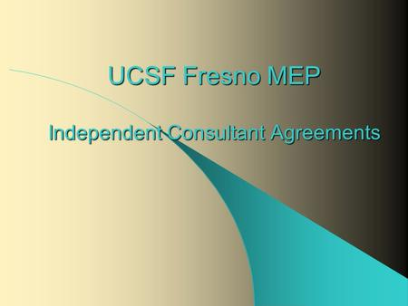 UCSF Fresno MEP Independent Consultant Agreements.