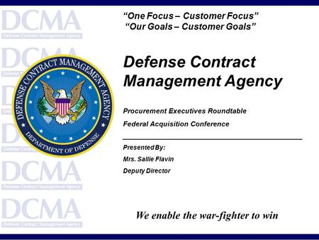 Defense Contract Management Agency Procurement Executives Roundtable Federal Acquisition Conference ____________________________________________________.
