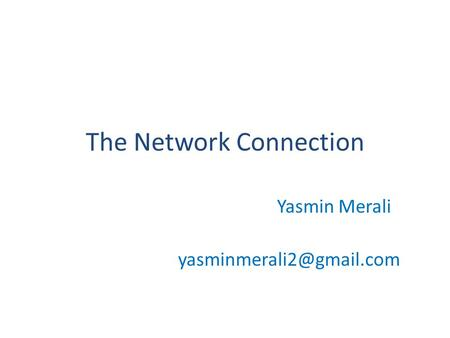 The Network Connection Yasmin Merali