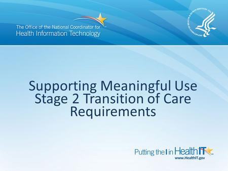 Supporting Meaningful Use Stage 2 Transition of Care Requirements