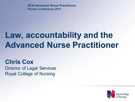 Law, accountability and the Advanced Nurse Practitioner