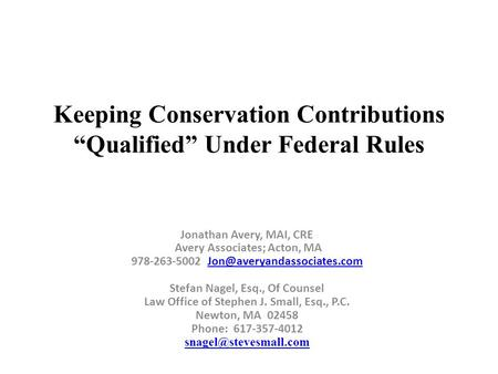 "Keeping Conservation Contributions ""Qualified"" Under Federal Rules Jonathan Avery, MAI, CRE Avery Associates; Acton, MA 978-263-5002"
