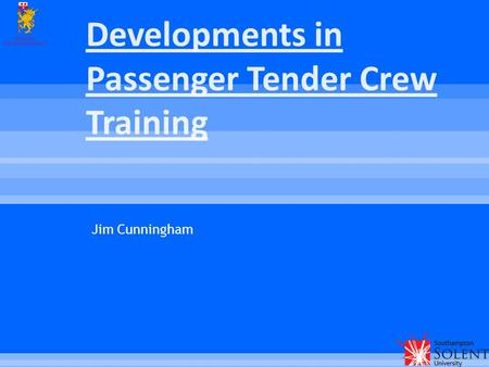 Jim Cunningham.  To provide a background in the requirement for tender operations onboard.  To compare vessel and tender development.  To outline current.