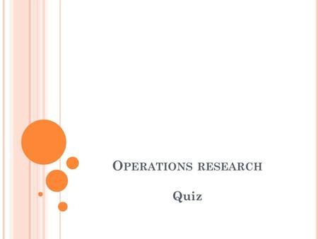 Operations research Quiz.