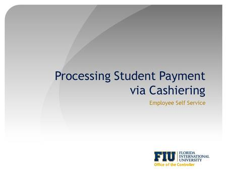 Processing Student Payment via Cashiering Employee Self Service.