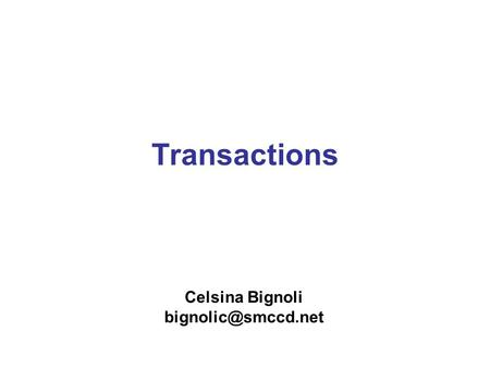 Transactions Celsina Bignoli Motivations Atomic operations –Group of operation that must all succeed or all fail Network or machine.