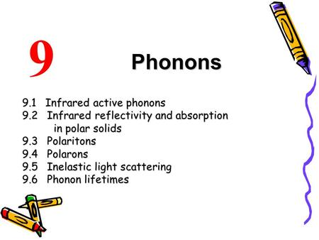9 Phonons 9.1 Infrared active phonons