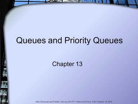Queues and Priority Queues