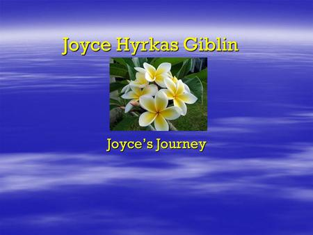 Joyce Hyrkas Giblin Joyce's Journey About My Family  Maternal grand-parents, Olaf &Maria (Haapa) Tarvas lst settlers in Cherry, MN and immigrants from.