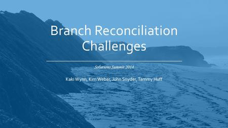 Branch Reconciliation Challenges