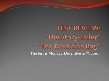 "The test is Monday, December 20 th, 2010.. Where does ""The Story-Teller"" take place? How do we know the aunt is having trouble keeping the children under."
