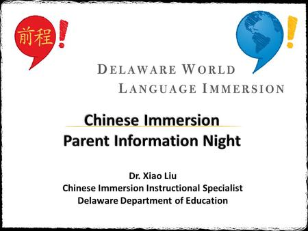 Dr. Xiao Liu Chinese Immersion Instructional Specialist Delaware Department of Education.