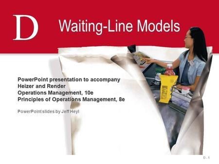 D Waiting-Line Models PowerPoint presentation to accompany
