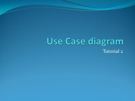 Tutorial 2. What is a UML Use Case Diagram? Use case diagrams model the functionality of a system using actors and use cases. Use cases are services or.