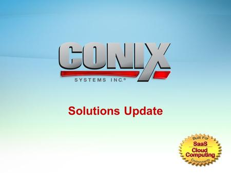 Solutions Update. ©2014 CONIX <strong>Systems</strong>, Inc.  Detective Suite Overview/Update –Dupe Detective –Fraud Detective –Real-Time Inquiry –Cross-<strong>Bank</strong> Inquiry.