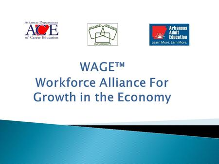 WAGE™ Workforce Alliance For Growth in the Economy.