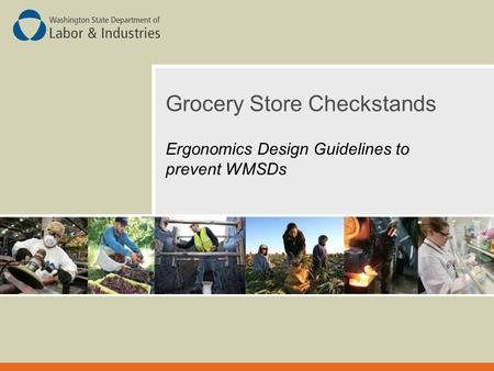 Grocery Store Checkstands Ergonomics Design Guidelines to prevent WMSDs.