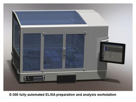 E-300 fully automated ELISA preparation and analysis workstation.