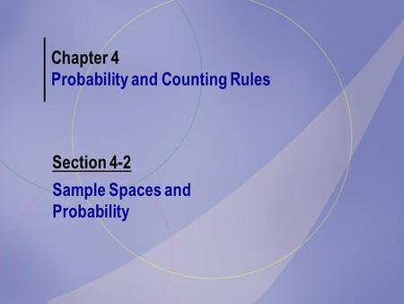 Chapter 4 Probability and Counting Rules Section 4-2