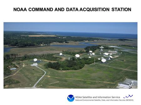 NOAA COMMAND AND DATA ACQUISITION STATION. DCS POINT OF CONTACT WCDA Station's first point of contact for help is the DCS Help Desk at 757-824-7450.