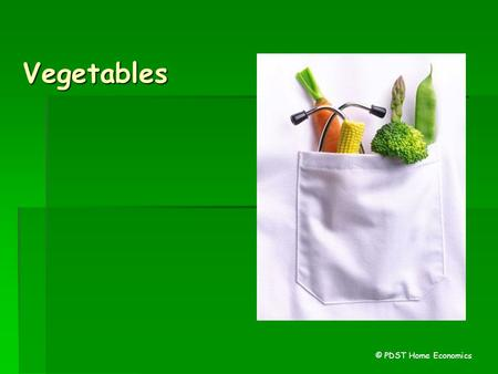 Vegetables © PDST Home Economics.