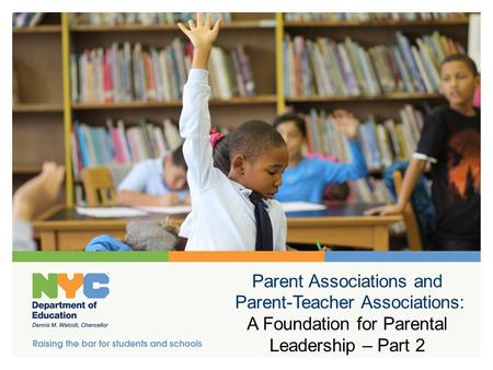 Parent Associations and Parent-Teacher Associations: A Foundation for Parental Leadership – Part 2.
