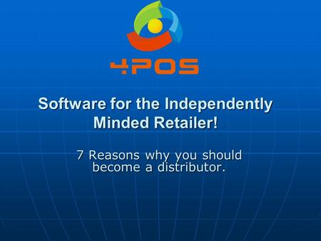 Software for the Independently Minded Retailer! 7 Reasons why you should become a distributor.