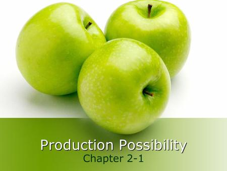 Production Possibility Chapter 2-1. Introduction Every decision has an opportunity cost – the cost in foregone opportunities.
